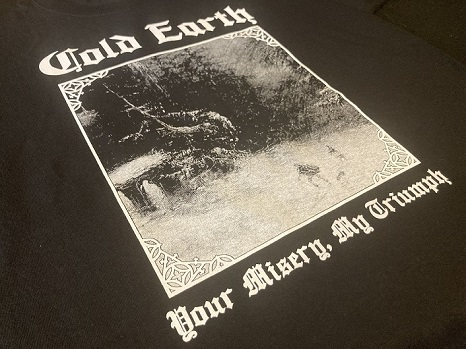 Cold Earth - Your Misery, My Triumph T-Shirt