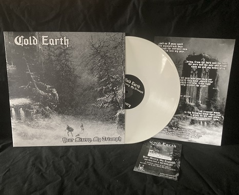 Cold Earth - Your Misery, My Triumph LP